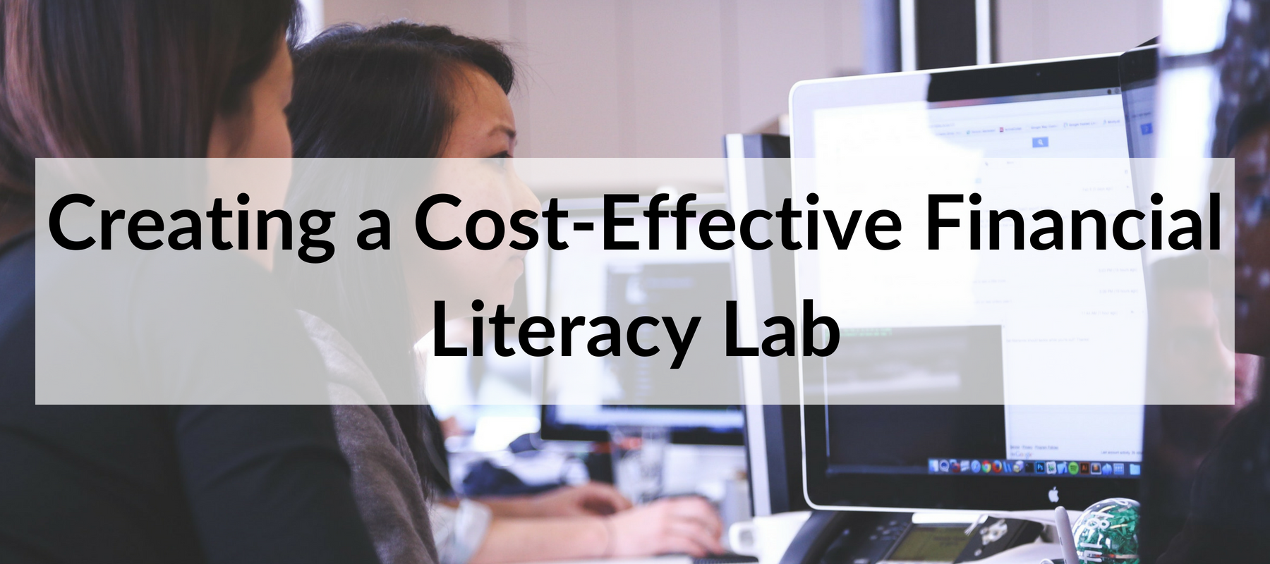 Creating a Cost-Effective Financial Literacy Lab