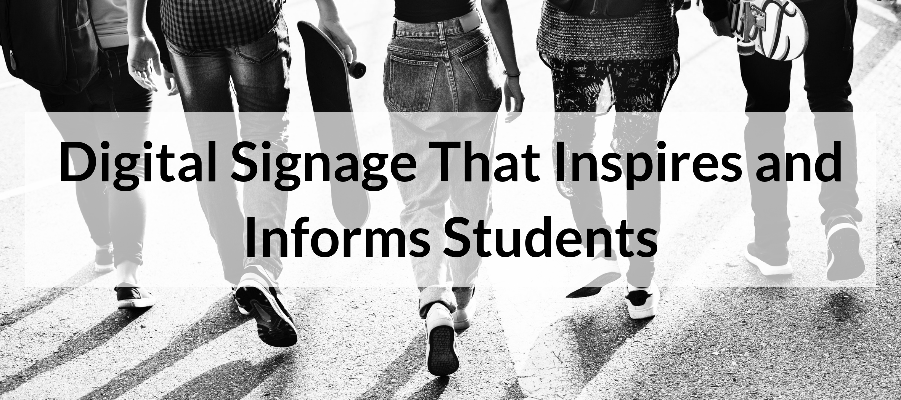 Digital Signage That Inspires and Informs Students