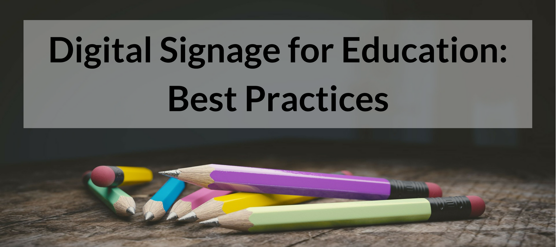 Digital Signage for Education Best Practices