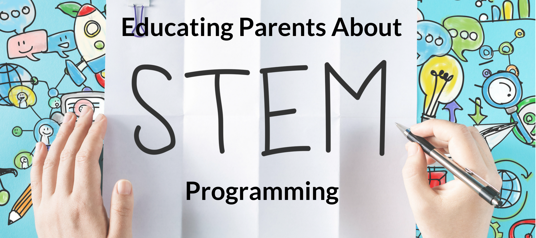 Educating Parents About STEM Programming