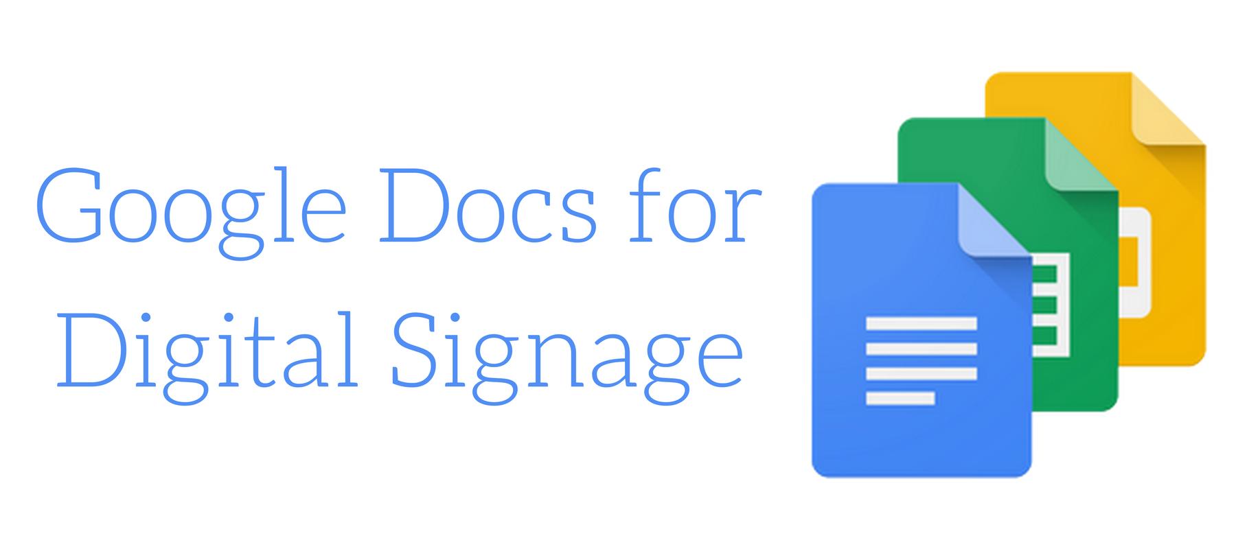 Google Docs for Digital Signage