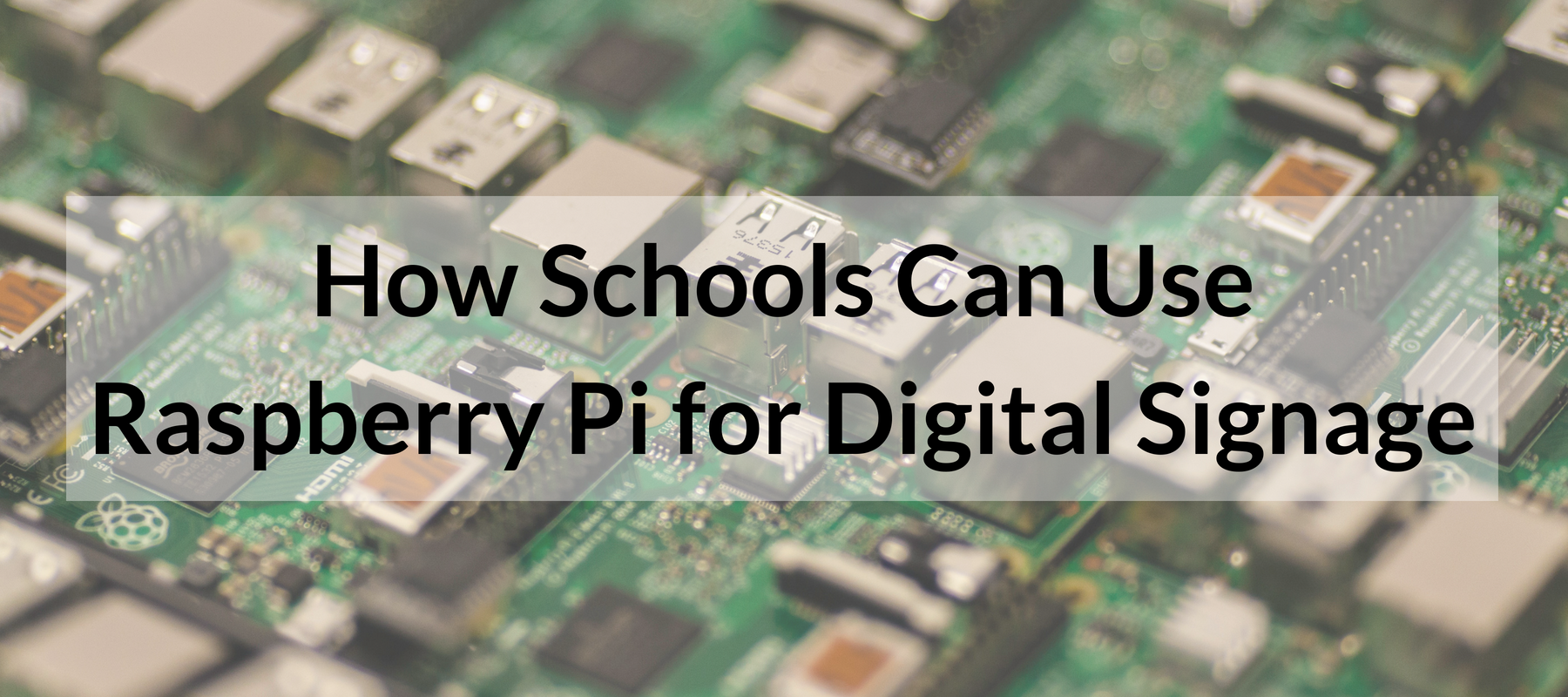 How Schools Can Use Raspberry Pi for Digital Signage
