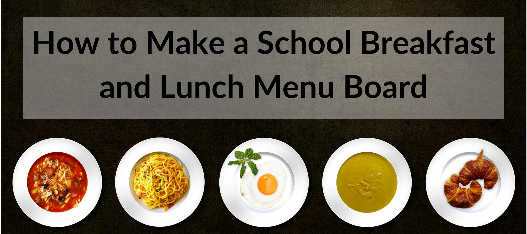 How to Make a School Breakfast and Lunch Menu Board