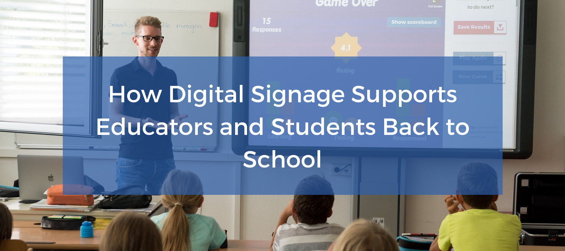 How Digital Signage Supports Educators and Students Back to School Featured Image