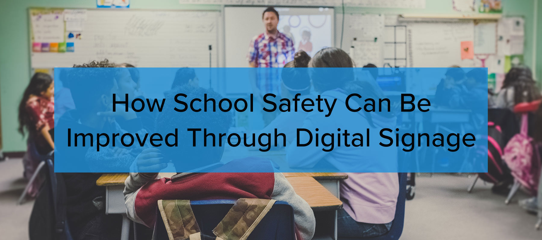 How School Safety Can Be Improved Through Digital Signage