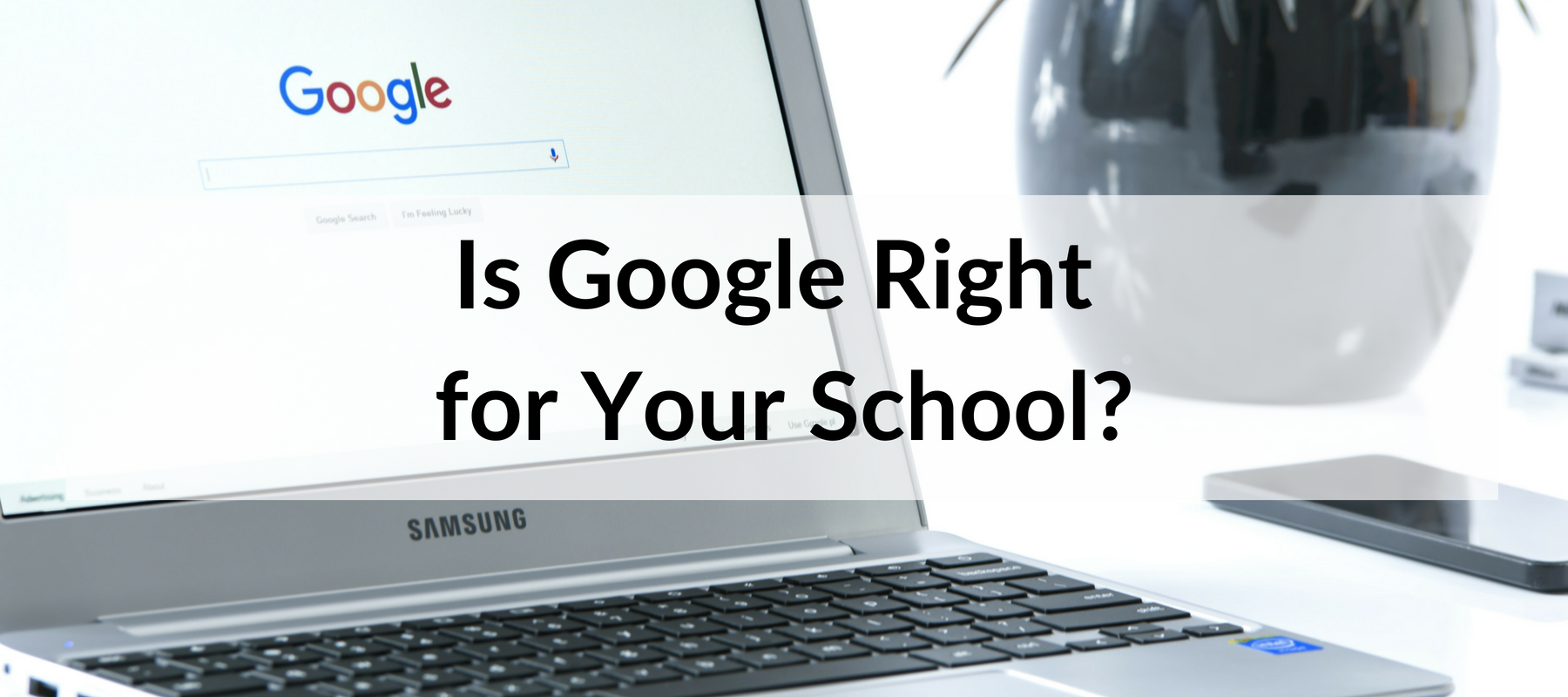 Is Google Right for Your School
