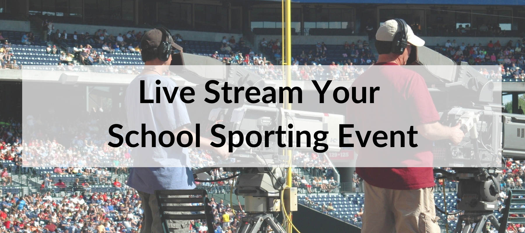 Live Stream Your School Sporting Event