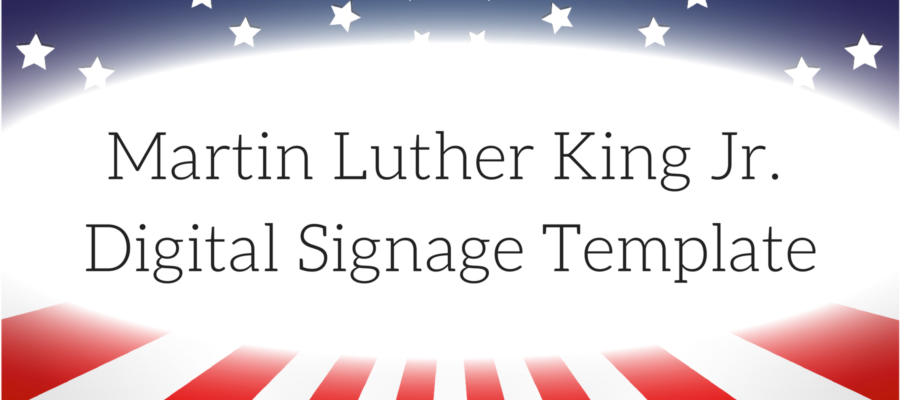 Martin Luther King Jr. Digital Signage Template