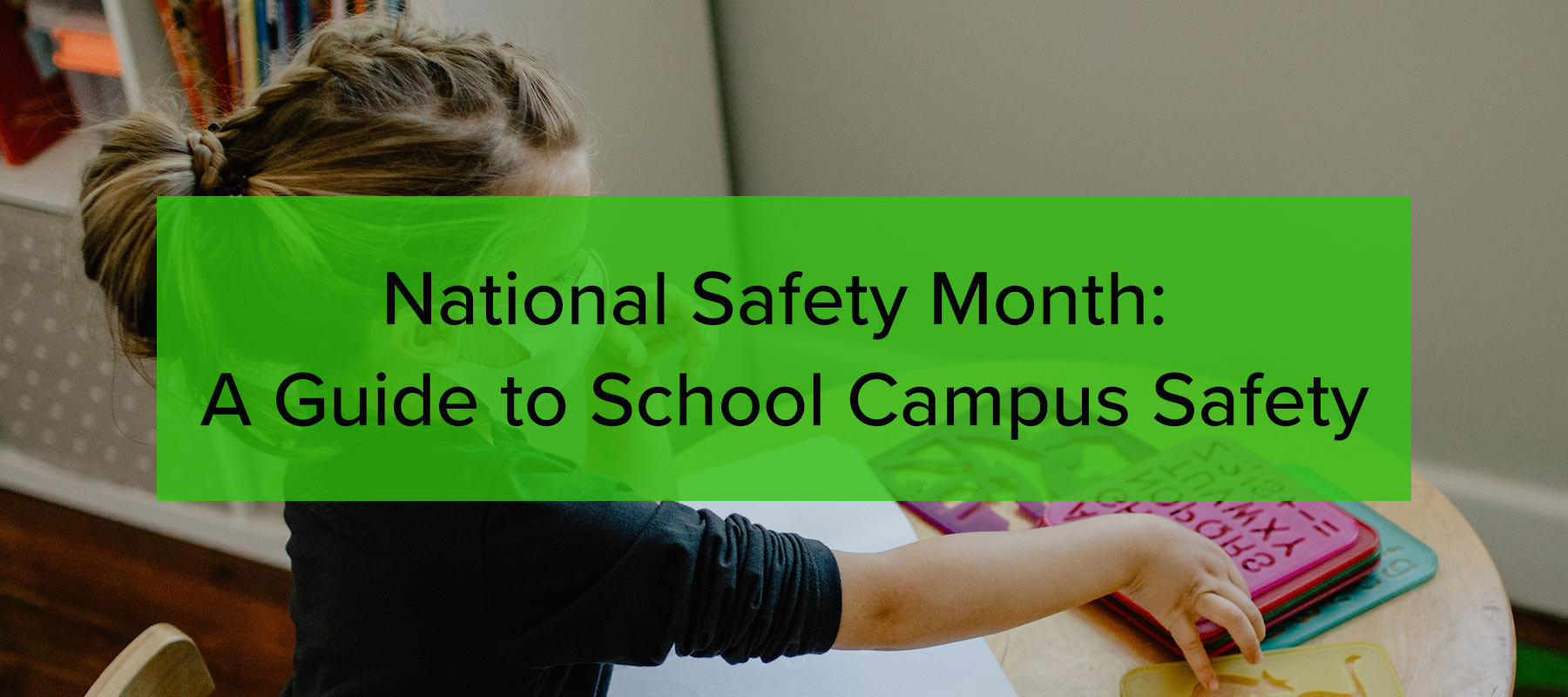 National Safety Month A Guide to School Campus Safety