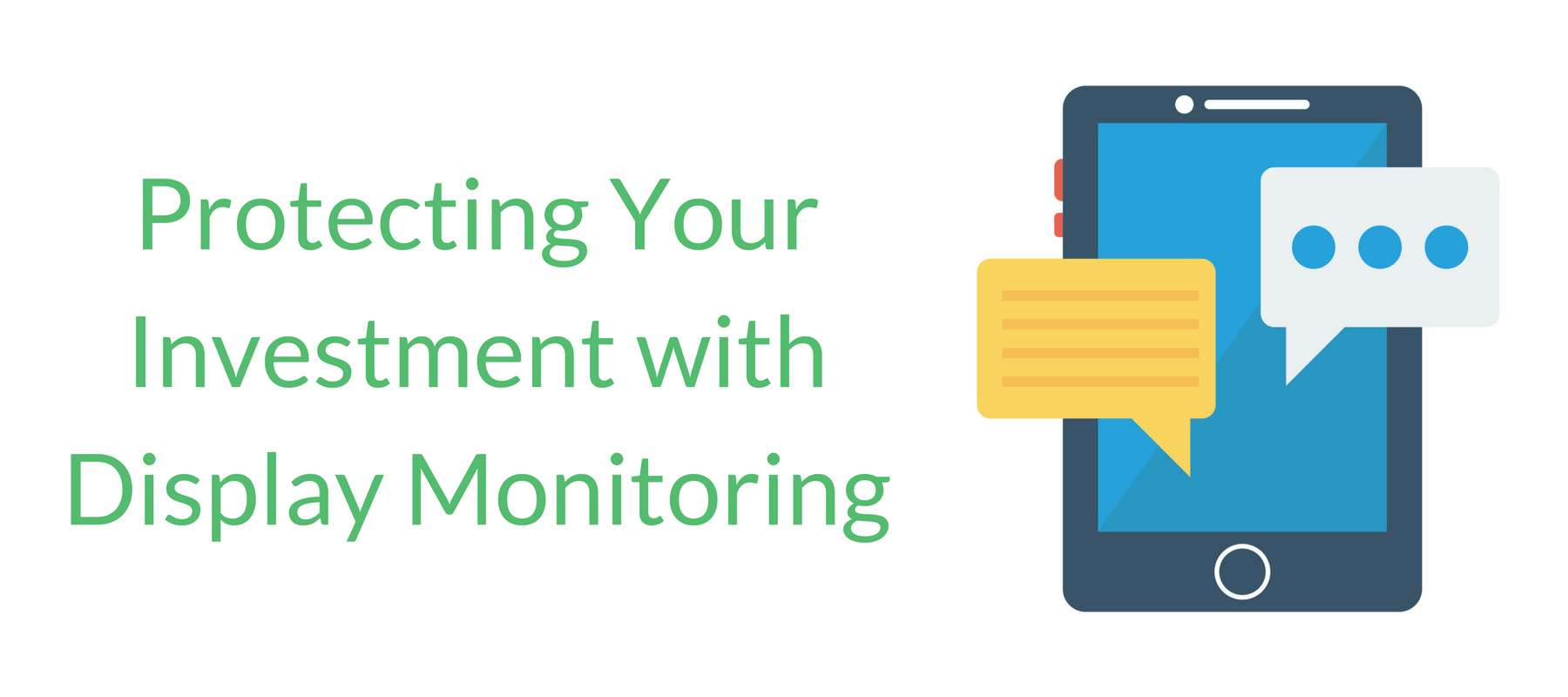 Protecting Your Investment with Display Monitoring