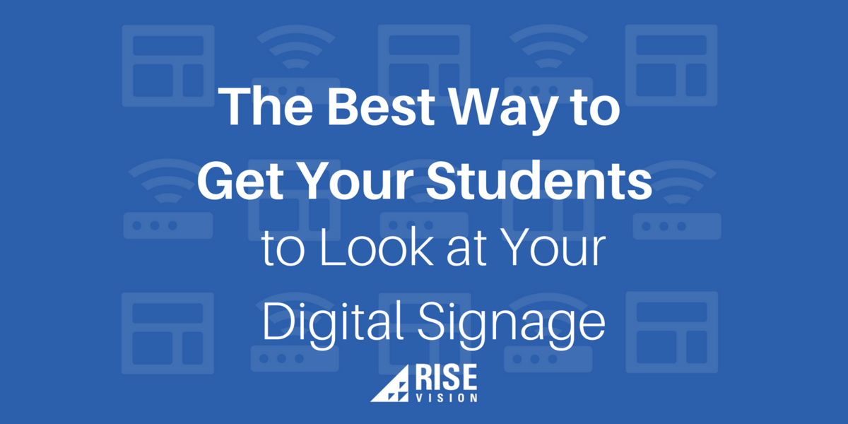 Blog Images and Videos - Nick Digital Signage and Your Students Rise Vision Digital Signage Education Viewers