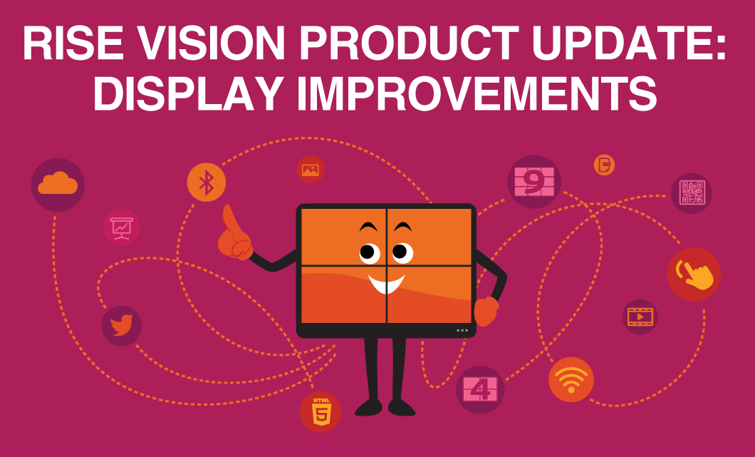 Rise-Vision-Product-Update-Display-Improvements-01.png