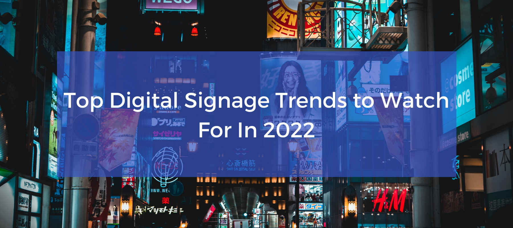 Top Digital Signage Trends to Watch For In 2022 Featured Image