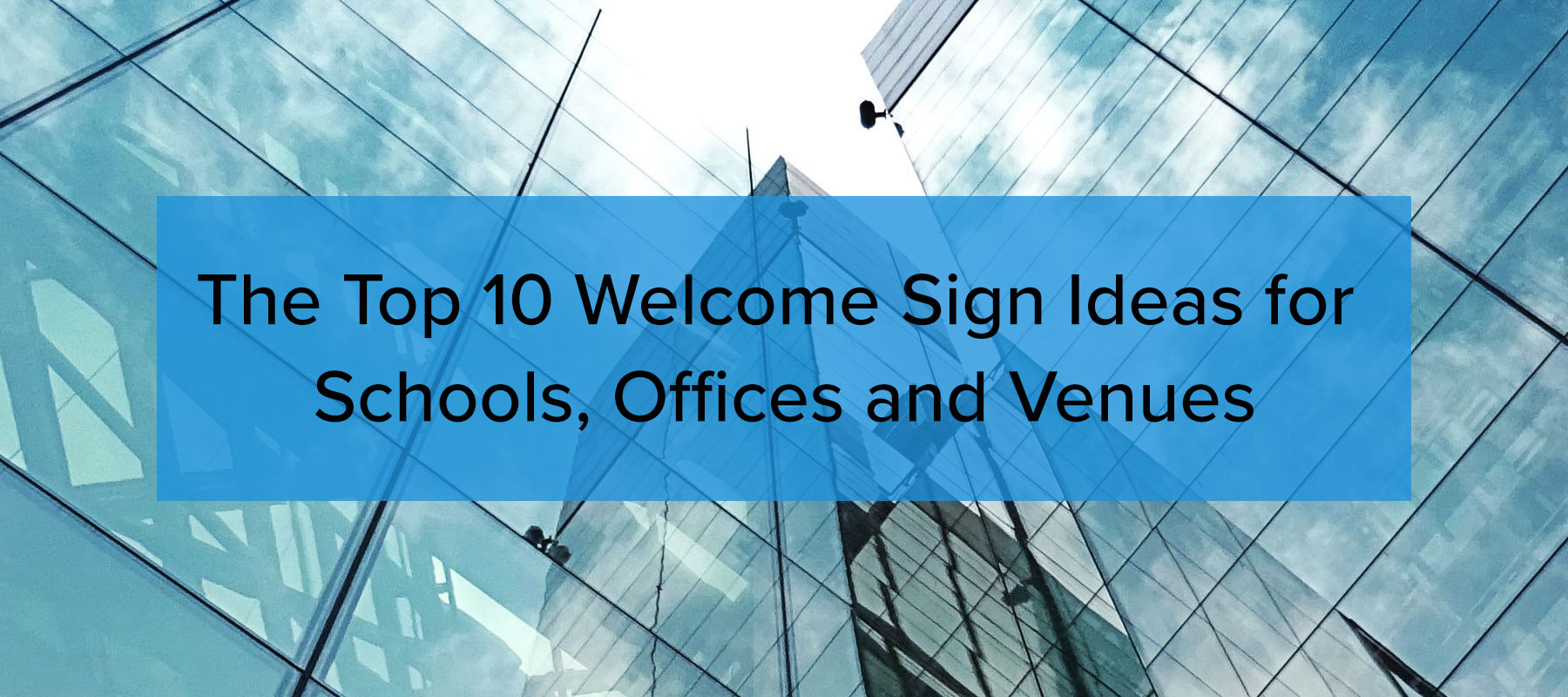 The Top 10 welcome sign ideas for schools offices and venues