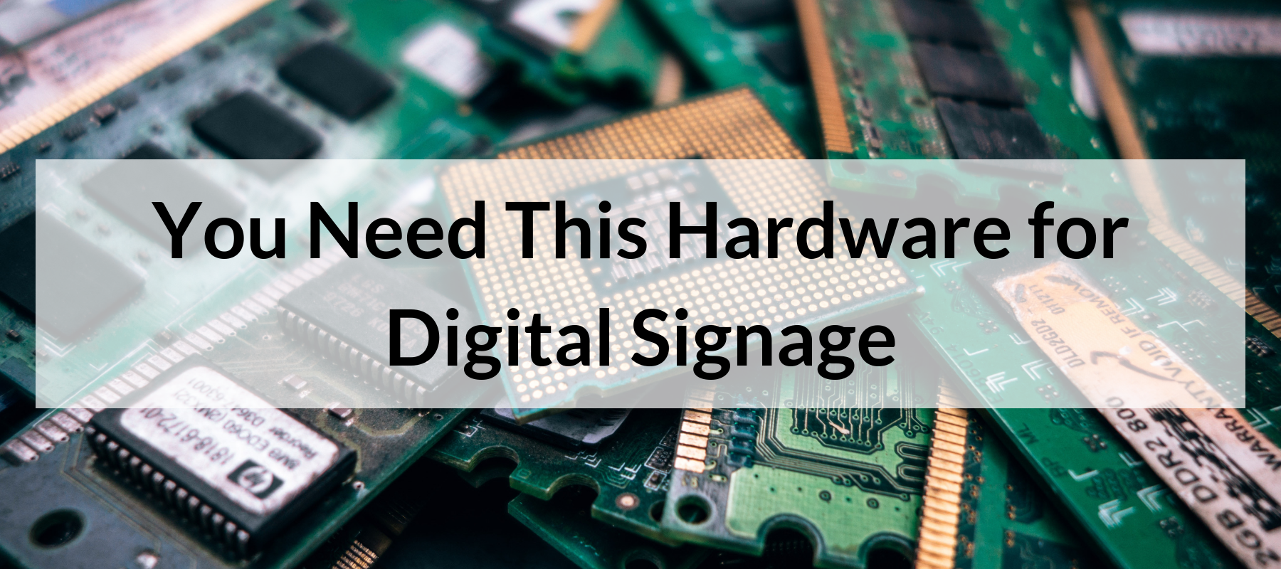 You Need This Hardware for Digital Signage