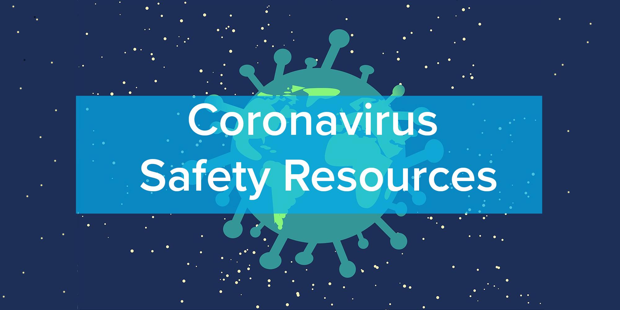 Coronavirus Safety Resources