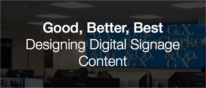 desinging-digital-signage-content-good-better-best.png