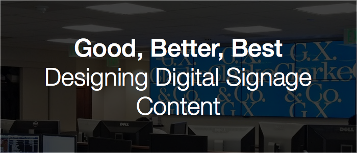 desinging-digital-signage-content-good-better-best.png