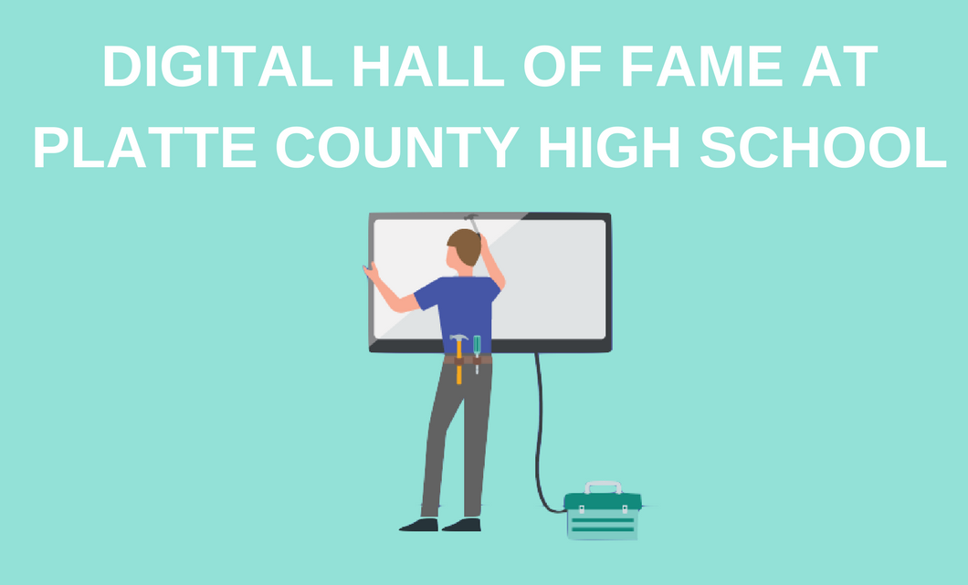 Platte County High School Uses Rise Vision to Create a Digital Hall of Fame