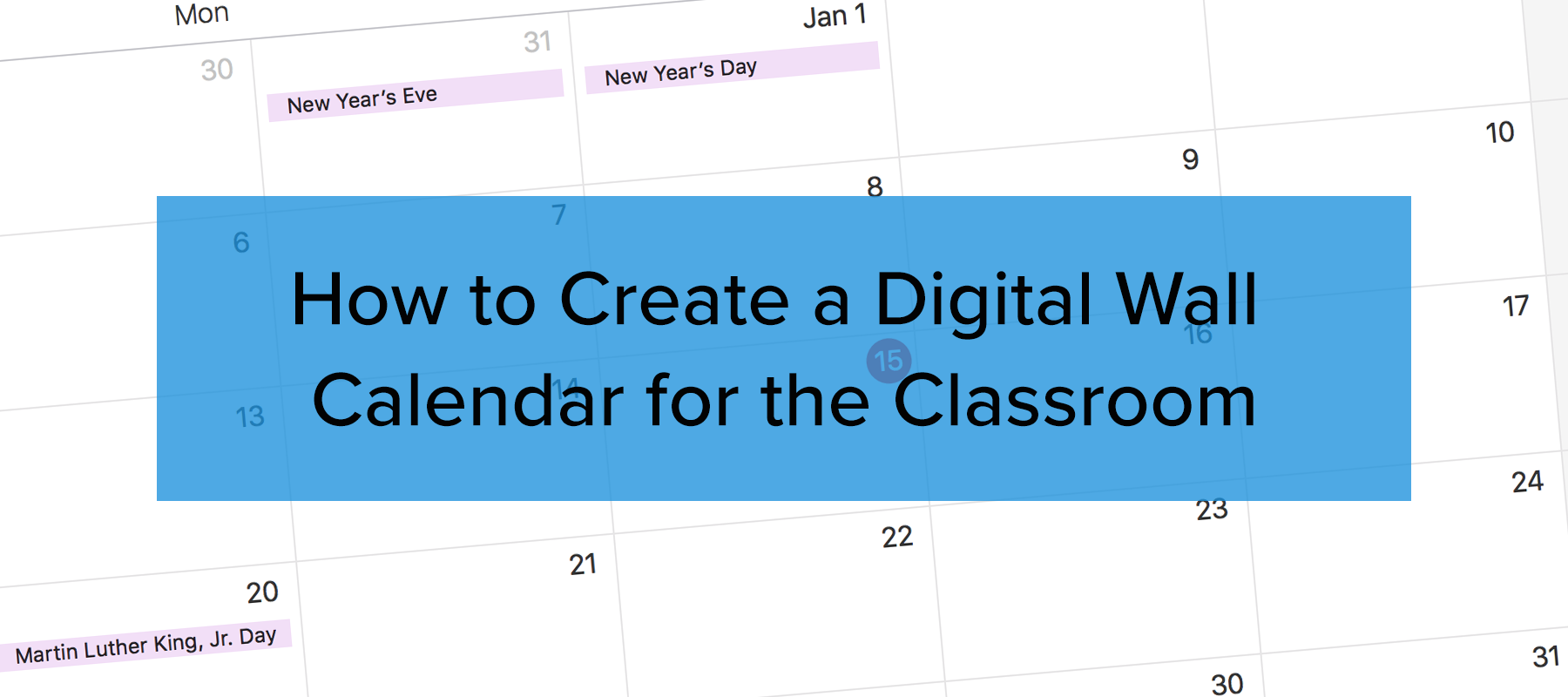 How To Create A Digital Wall Calendar For The Classroom