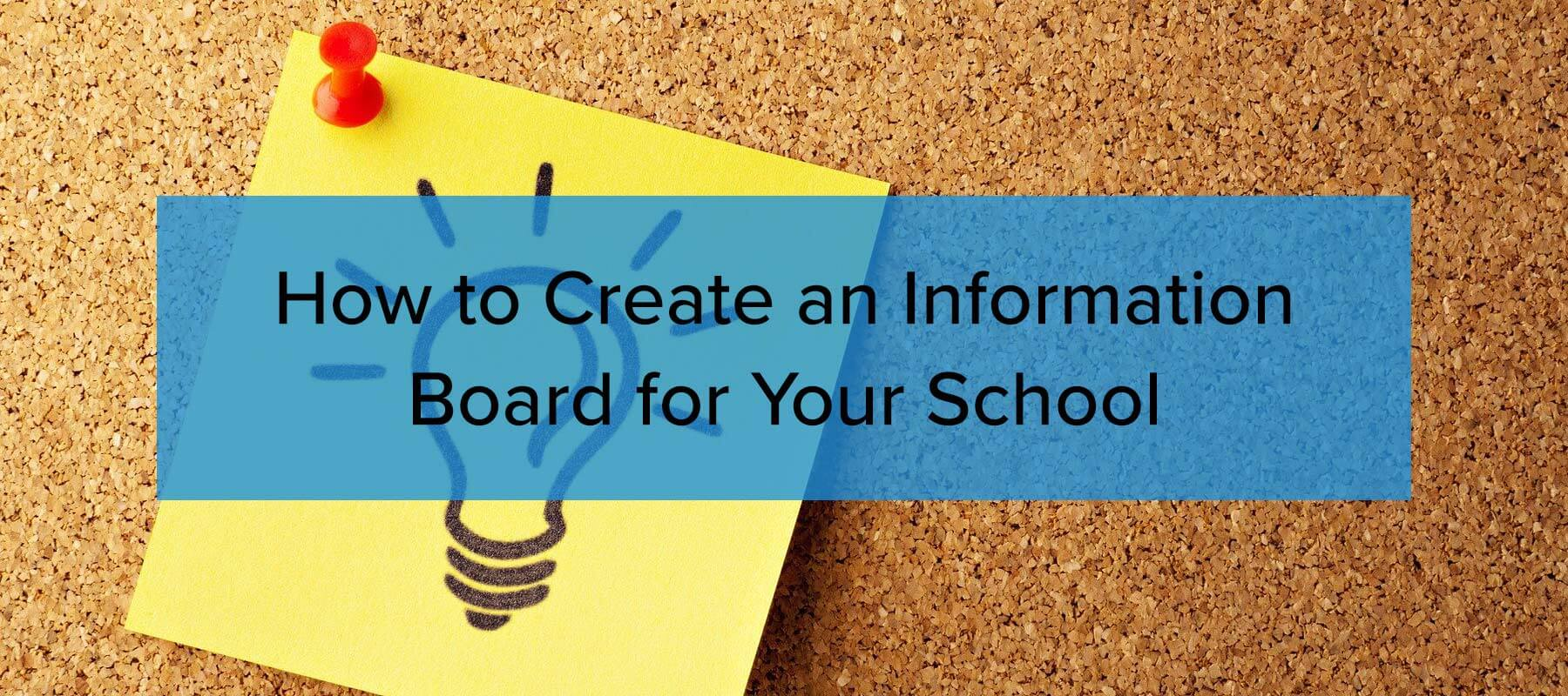 How to create an information board for your school