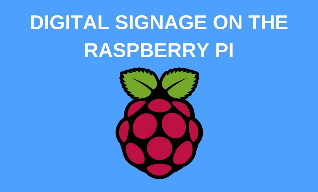 You're Technical  Thought About Raspberry Pi for Your Digital Signage?