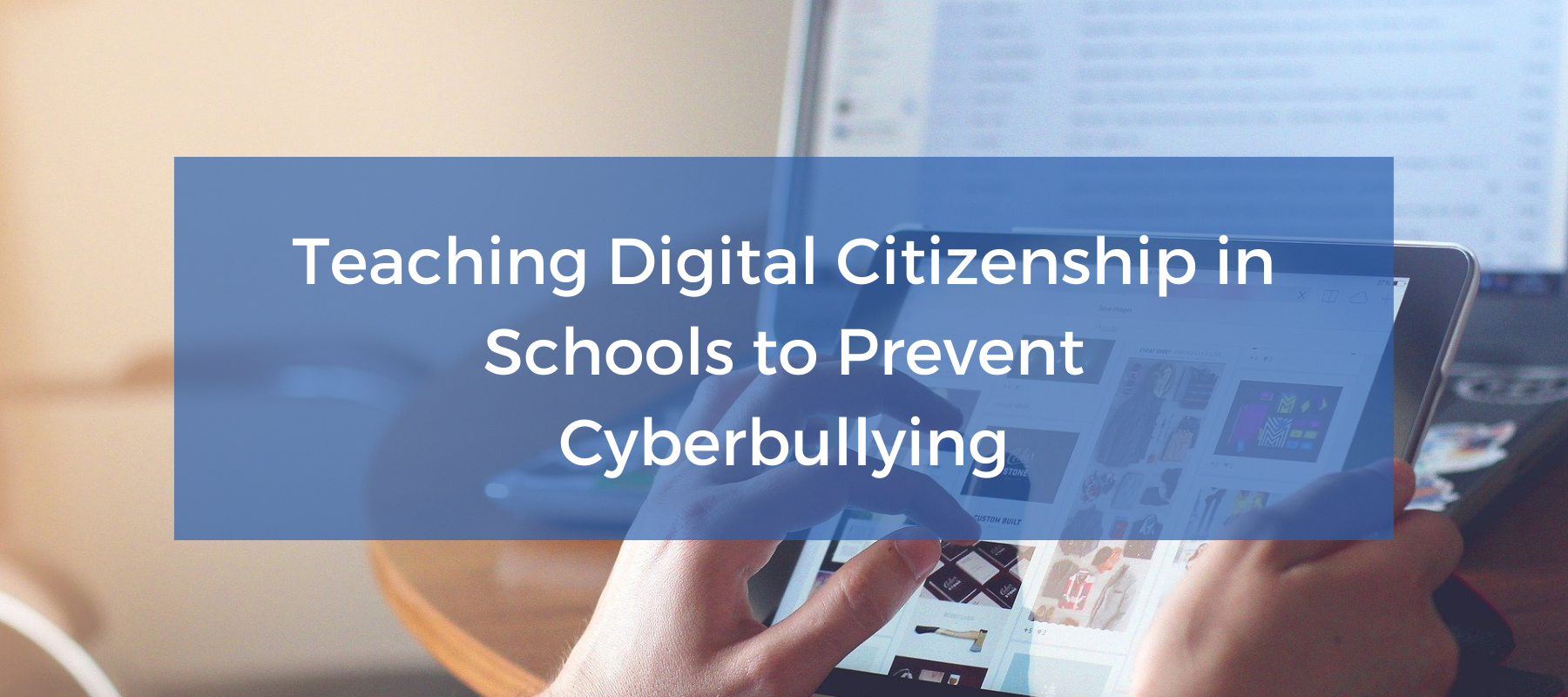 Featured blog image of teaching digital citizenship to prevent cyberbullying in schools.