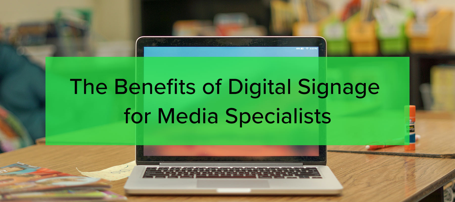 The Benefits of Digital Signage for Media Specialists