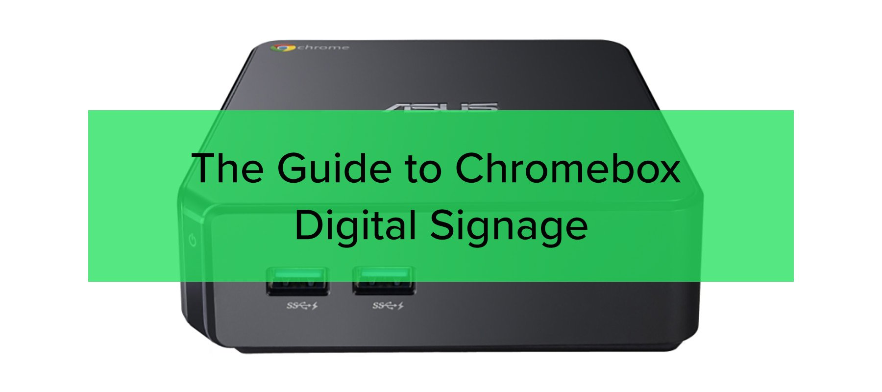The Guide To Chromebox Digital Signage