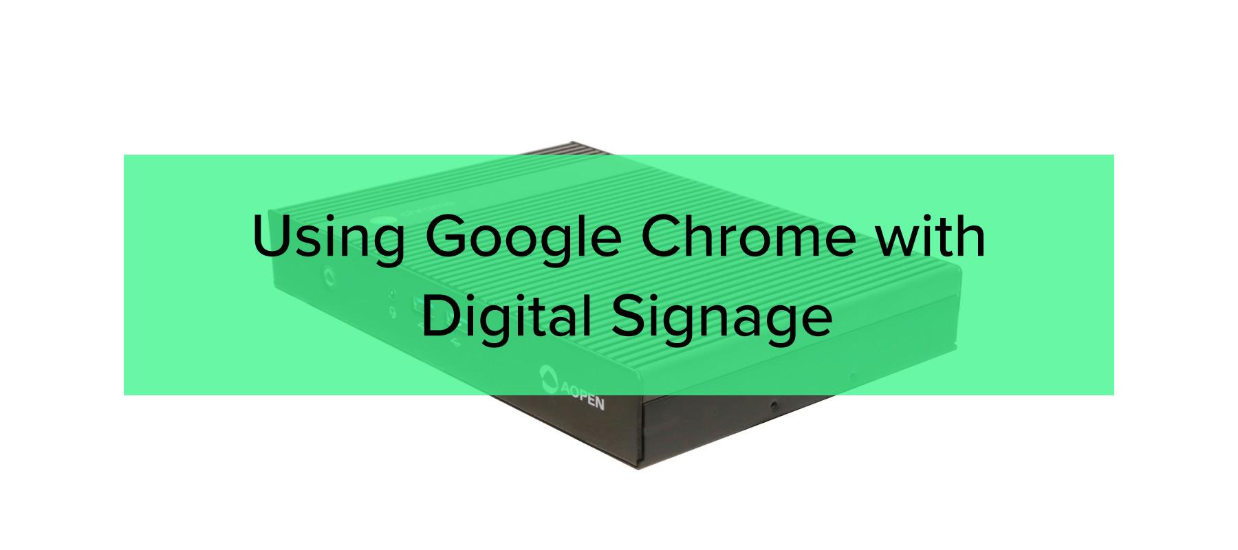 using-google-chrome-with-digital-signage